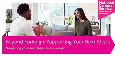 Beyond Furlough: Supporting Your Next Steps tickets