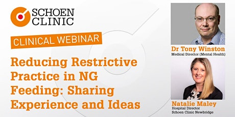 Reducing Restrictive Practice in NG Feeding: Sharing Experience and Ideas tickets