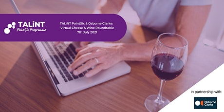 TALiNT PointSix & Obsorne Clarke: Virtual Cheese & Wine  Roundtable tickets