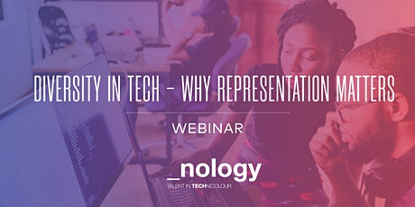 Diversity in Tech  -  Why  Representation Matters 20/07/21 tickets