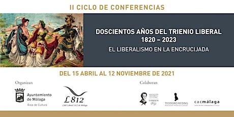 II CICLO DE CONFERENCIAS - DOSCIENTOS AÑOS DEL TRIENIO LIBERAL 1820 – 2023. entradas