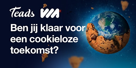 VIA x Teads – Ben jij klaar voor een toekomst zonder cookies? tickets