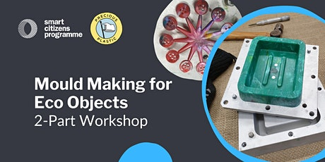 Mould Making for Eco Objects: 2-Part Workshop tickets