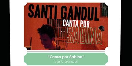 """Santi Gadul: """"Canta por Sabina"""" entradas"""