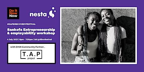 Sankofa Entrepreneurship & employability workshop with T.A.P tickets
