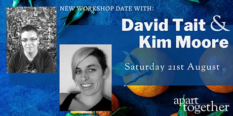 Apart Together: Saturday Poetry Workshop with David Tait & Kim Moore tickets