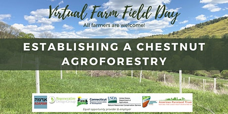 Establishing a Chestnut Agroforest - Virtual Farm Field Day tickets