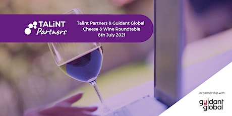 TALiNT Partners &  Guidant Global  Virtual Cheese & Wine Roundtable tickets