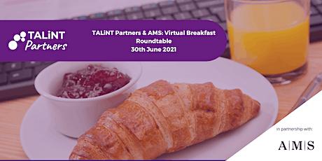 TALiNT Partners & AMS: Virtual Breakfast Roundtable tickets