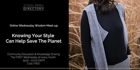 Knowing Your Style Can Save The Planet - Wednesday Wisdom Discussion tickets