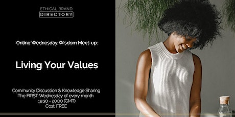 Living Your Values - Wednesday Wisdom Discussion tickets