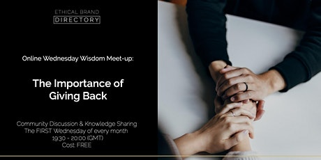 The Importance of Giving Back - Wednesday Wisdom Discussion tickets