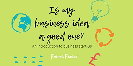 Is my business idea a good one? An introduction to good  business start-up tickets