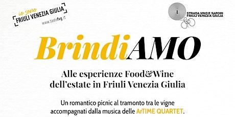 BRINDIAMO... alle esperienze Food & Wine dell'estate del FVG biglietti