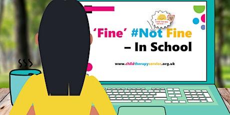 'Fine' #Not Fine - In School, Recorded Webinar tickets