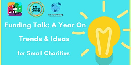Small Charity Week Special: Funding Talk: A Year on - Trends and Ideas tickets