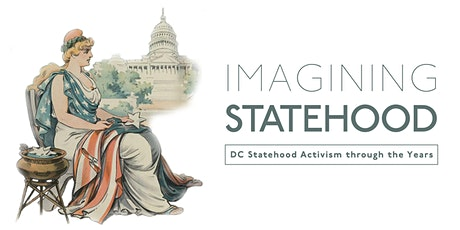 Imagining Statehood: DC Statehood Activism through the Years tickets