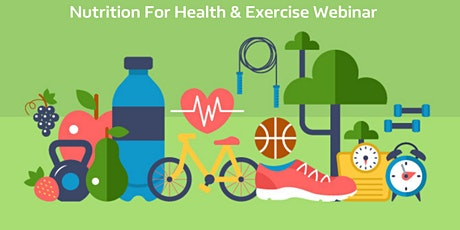 Nutrition For Health & Exercise Webinar tickets