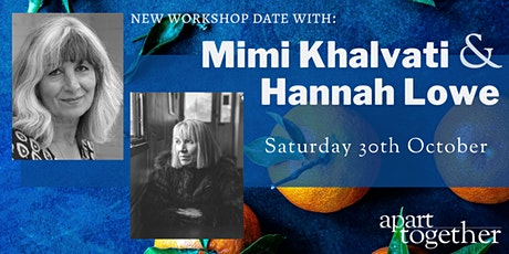 Apart Together: Saturday Poetry Workshop with Mimi Khalvati & Hannah Lowe tickets
