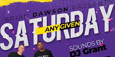 Brian Dawson Presents - Any Given Saturday tickets