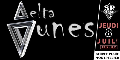 DELTA DUNES @ Secret Place billets