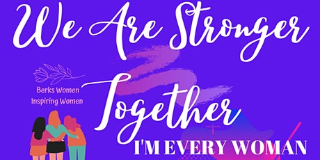 """We Are Stronger Together  """" I'm Every Woman"""" tickets"""