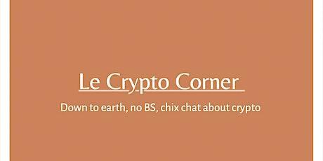 Le Crypto Corner Chat - Crypto 102 tickets