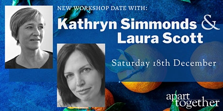 Apart Together: Saturday Poetry Workshop with Laura Scott &Kathryn Simmonds tickets