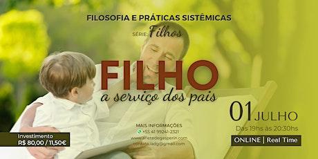 Série Filhos   Filho a Serviço dos Pais ingressos