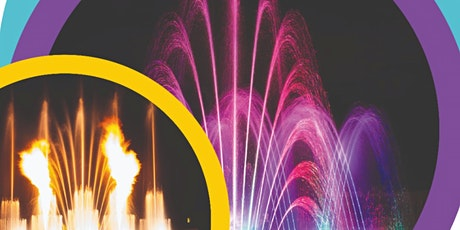 Fontane Danzanti • Magie di acqua e fuoco biglietti