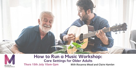 How to Run a Music Workshop: Care Settings for Older Adults tickets