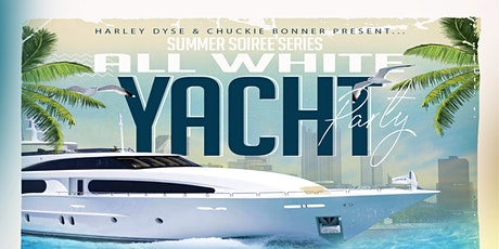 SUMMER SOIREE ALL WHITE YACHT PARTY tickets