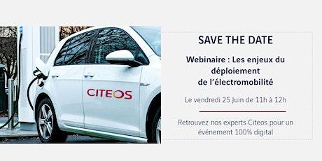 Webinaire Citeos : Les enjeux du déploiement de l'électromobilité billets