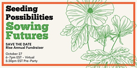 Rise's Annual Virtual Fundraiser: Seeding Possibilities, Sowing Futures tickets
