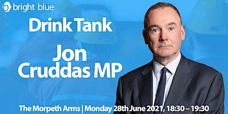 Drink Tank with Jon Cruddas MP tickets
