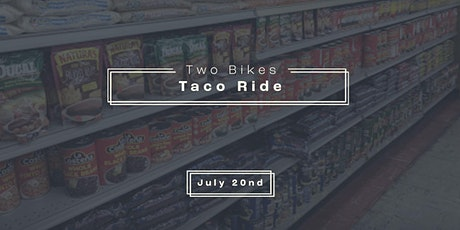 Two Bikes Presents: Taco Ride tickets