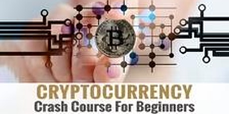 Cryptocurrency Crash Course for Beginners tickets