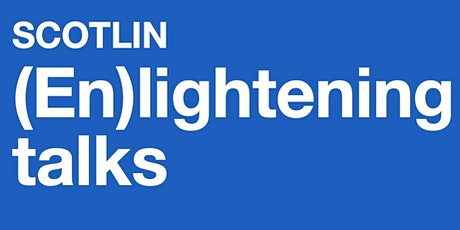 SCOTLIN (En)lighten Talks (2) The Invisible Hand/Mind within the Black Box tickets