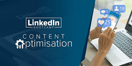 LinkedIn Bootcamp - Content Optimisation tickets