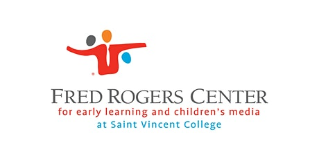 Fred Rogers Center Educators' Symposium Tickets