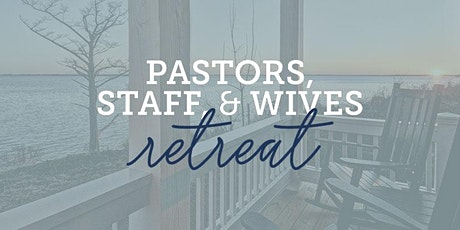 Pastors, Staff, and Wives Retreat - October 2021 tickets