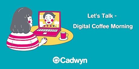 Let's Talk - Digital Coffee Morning tickets