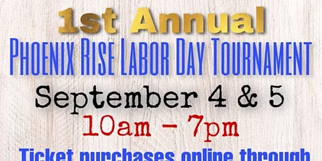 Phoenix Rise 1st Annual Labor Day Tournament tickets