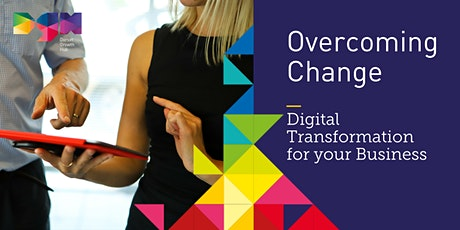 Overcoming Change -  Digital Transformation for your Business - DGH tickets