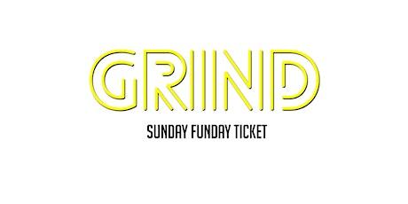 GRIND - Sunday Funday Juli Tickets