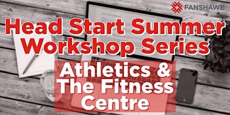 Head Start Summer Workshop Series: Athletics & Wellness Centre tickets