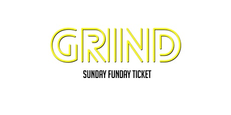 GRIND - Sunday Funday September Tickets
