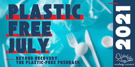 The Plastic Free Comeback: Reduce, Refuse, Reuse, and Refill tickets