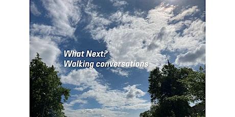 What Next – Walking conversations tickets