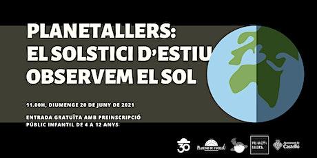 "Planetaller Infantil Planetari ""Solstici d'estiu"" entradas"